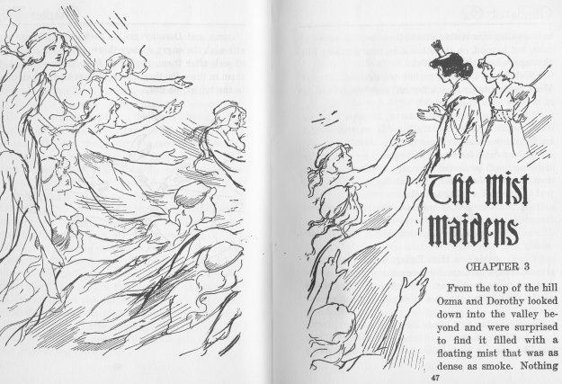 Here, Dorothy and Ozma appeal to Mist Maidens to help them cross a ravine, which they do.